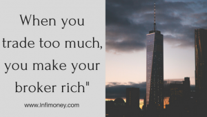 When you trade too much, you make your broker rich-