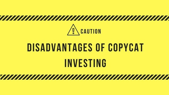 disadvantages of copycat investing