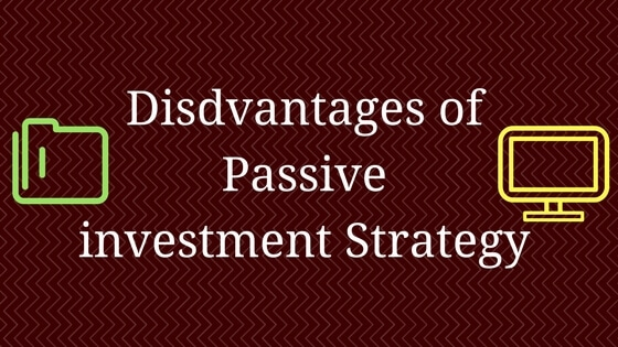 disadvantages of passive investment Infimoney