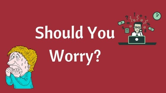 should you worry