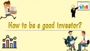 how to be a good investor