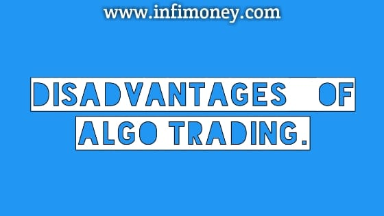 disadvantages of algo trading