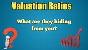 Valuation Ratios what are they hiding