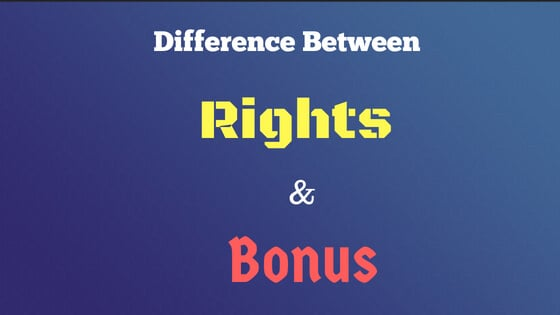 Difference between rights and bonus